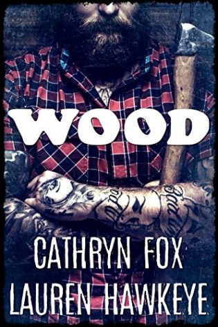 Wood by Lauren Hawkeye and Cathryn Fox