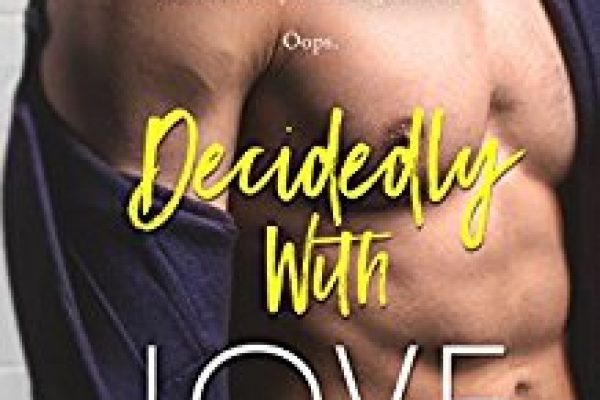 Decidedly With Love by Stina Lindenblatt