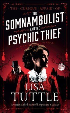 Review: The Somnambulist and the Psychic Thief by Lisa Tuttle