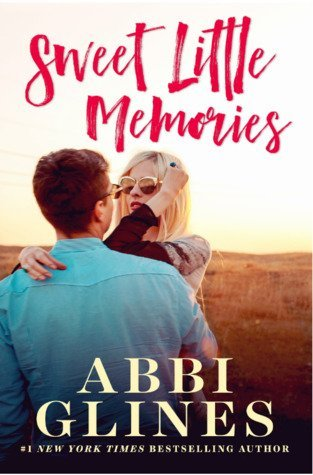 Sweet Little Memories by Abbi Glines