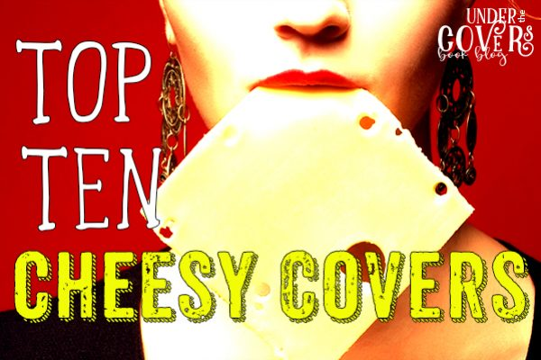 Top Ten Cheesy Covers