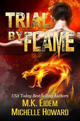 Trial by Flame by M.K. Eidem and Michelle Howard