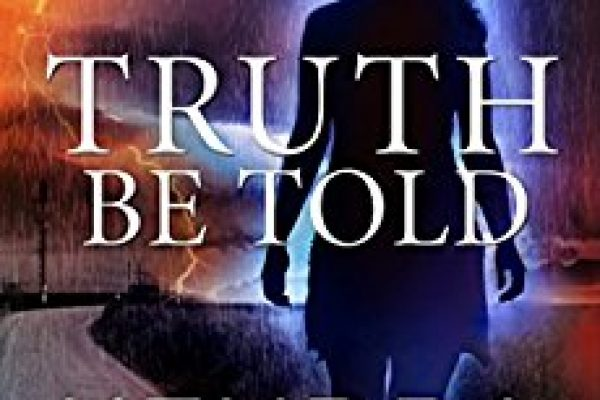 ARC Review: Truth Be Told by Kendra Elliot