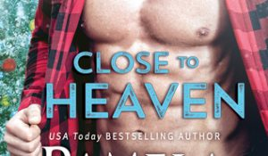 ARC Review: Close to Heaven by Pamela Clare