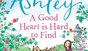 A Good Heart is Hard to Find by Trisha Ashley