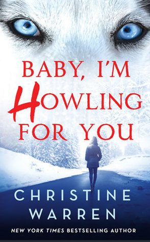 ARC Review: Baby, I'm Howling For You by Christine Warren