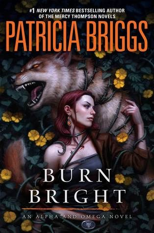 ARC Review: Burn Bright by Patricia Briggs