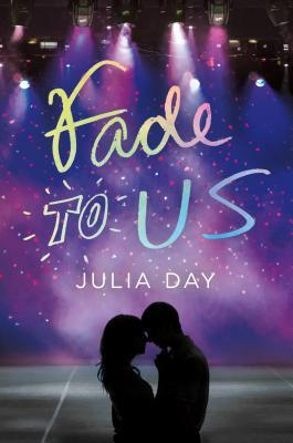 Fade to Us by Julia Day