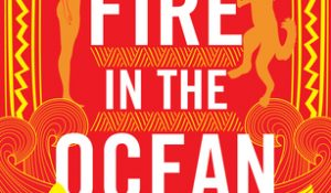 Fire in the Ocean by K.D. Keenan