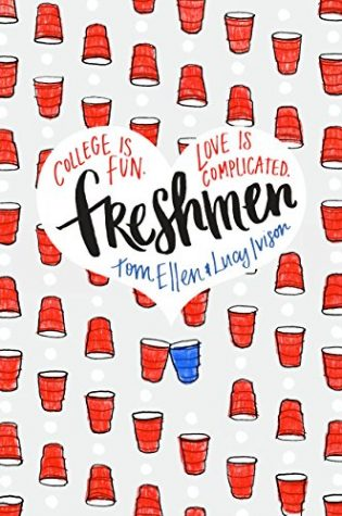 Freshmen by Tom Ellen, Lucy Ivison