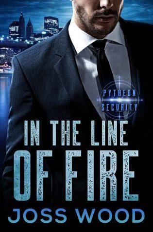 In the Line of Fire by Joss Wood