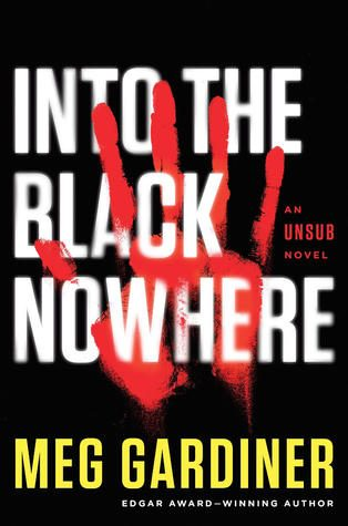 ARC Review: Into the Black Nowhere by Meg Gardiner