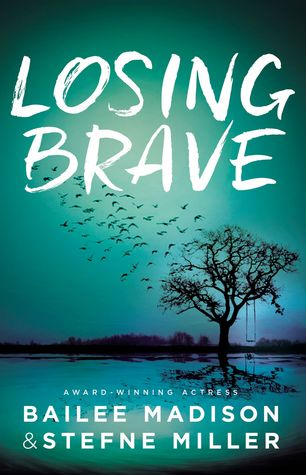 Losing Brave by Bailee Madison; Stefne Miller