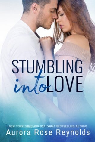 ARC Review: Stumbling into Love by Aurora Rose Reynolds