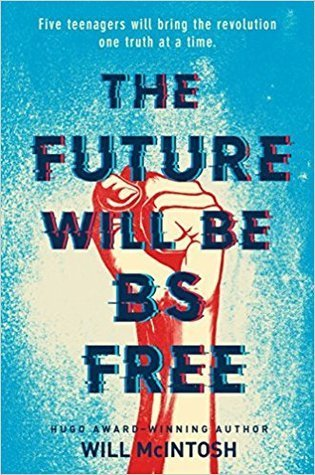 The Future Will Be BS-Free by Will McIntosh