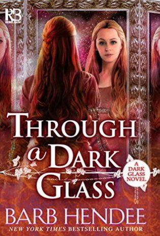Through a Dark Glass by Barb Hendee