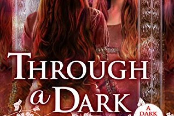 ARC Review: Through a Dark Glass by Barb Hendee