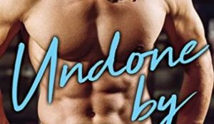 ARC Review: Undone By You by Kate Meader