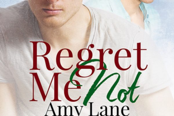 Regret Me Not by Amy Lane