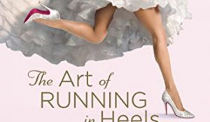 ARC Review: The Art of Running in Heels by Rachel Gibson