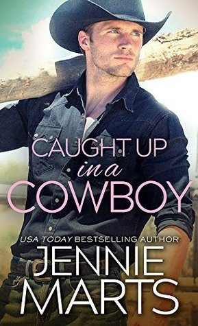 ARC Review: Caught Up in a Cowboy by Jennie Marts