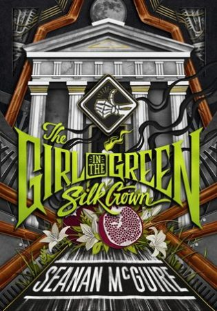 The Girl in the Green Silk Gown by Seanan McGuireeann