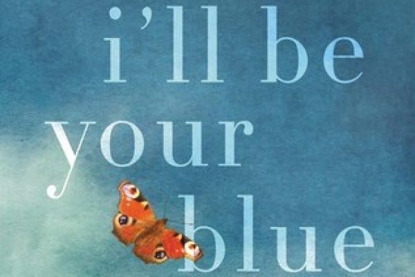 I'll Be Your Blue Sky by Marisa de los Santos