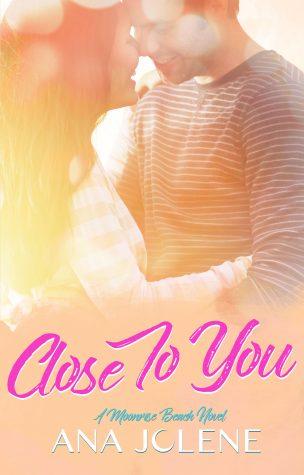 Close to You by Ana Jolene