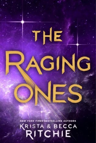 The Raging Ones by Krista Ritchie, Becca Ritchie