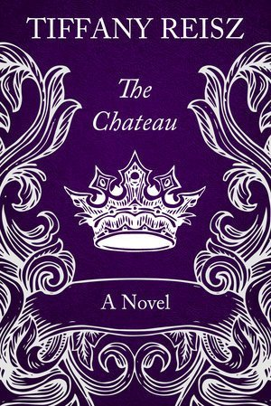 ARC Review: The Chateau by Tiffany Reisz
