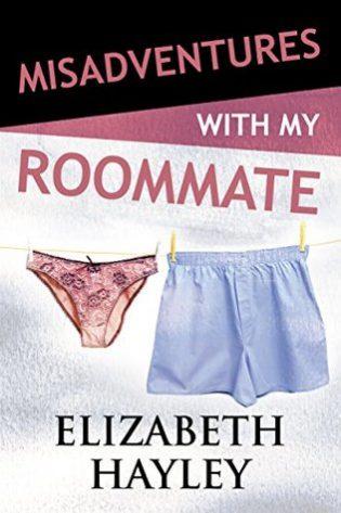 Misadventures with My Roommate by Elizabeth Hayley
