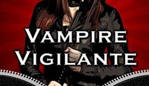 Vampire Vigilante by Sparrow Beckett