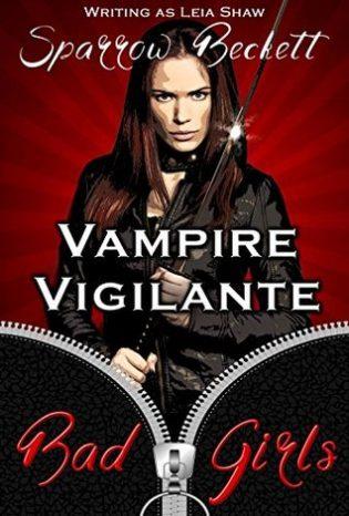 Vampire Vigilante by Sparrow Beckett