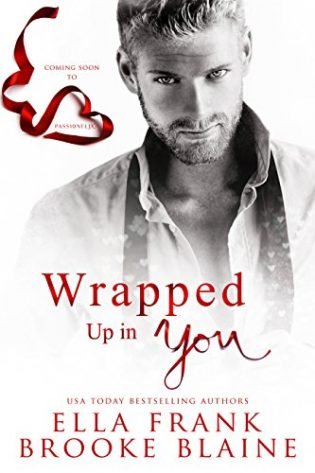 Wrapped Up in You by Ella Frank and Brooke Blaine