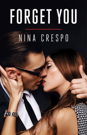 Forget You by Nina Crespo