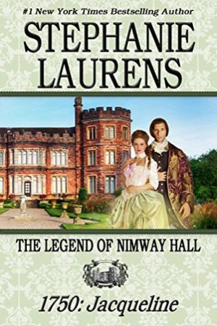 The Legend of Nimway Hall 1750: Jacqueline by Stephanie Laurens