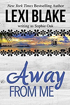 Away from Me by Lexi Blake