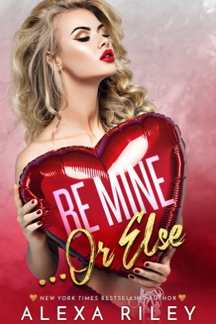 Be Mine or Else by Alexa Riley