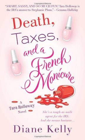 Death, Taxes, and a French Manicure by Diane Kelly