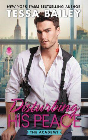 Disturbing His Peace by Tessa Bailey