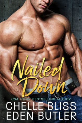 Nailed Down by Chelle Bliss and Eden Butler