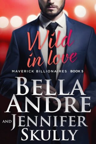 Wild in Love by Bella Andre and Jennifer Skully