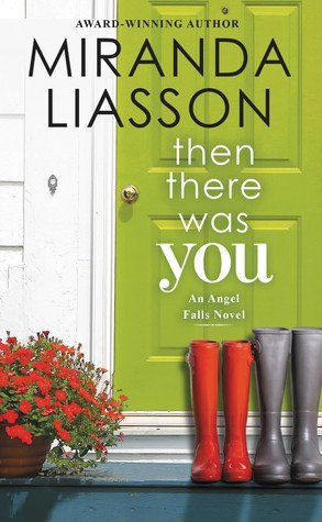 ARC Review: Then There Was You by Miranda Liasson