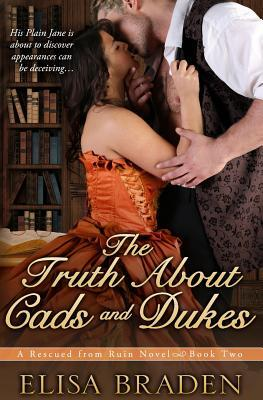 Review: The Truth about Cads and Dukes by Elisa Braden