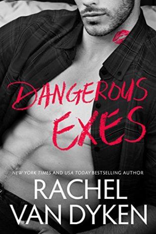 Dangerous Exes by Rachel Van Dyken