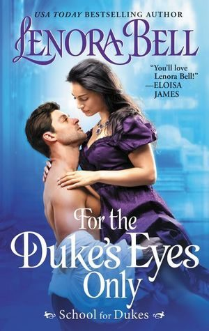 ARC Review: For the Duke's Eyes Only by Lenora Bell