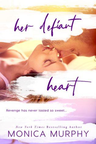 Her Defiant Heart by Monica Murphy