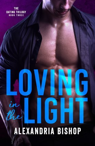 Loving in the Light by Alexandria Bishop
