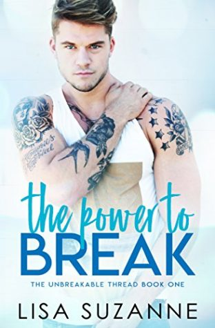 The Power to Break by Liza Suzanne