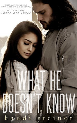 What He Doesn't Know by Kandi Steiner